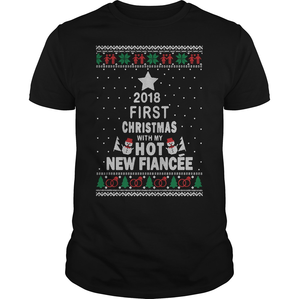 2018 First Christmas with my hot new Fiance Guys Shirt