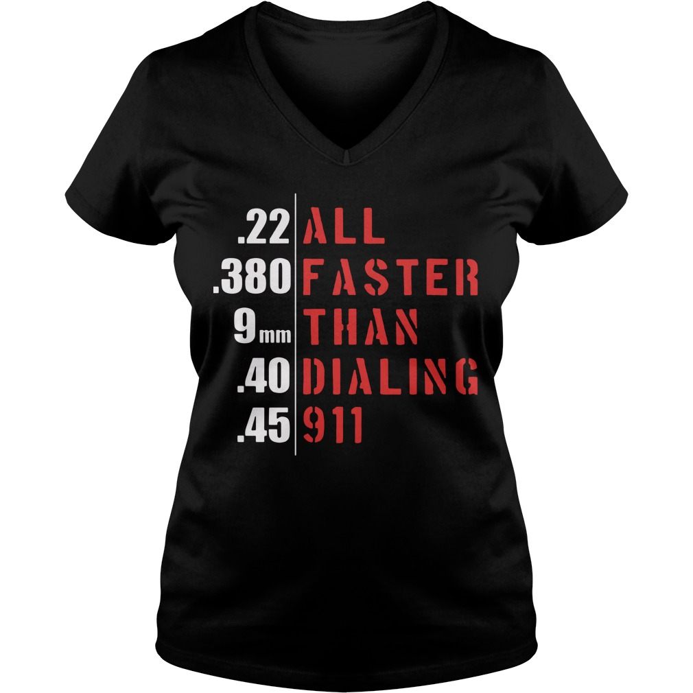 22 all 380 faster 9mm than 40 dialing 45 911 V-neck T-shirt