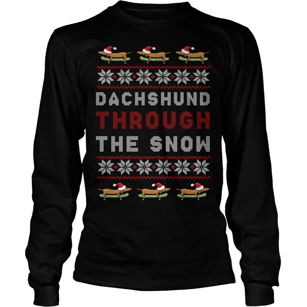 Dachshund Through The Snow Ugly Christmas Longsleeve Tee