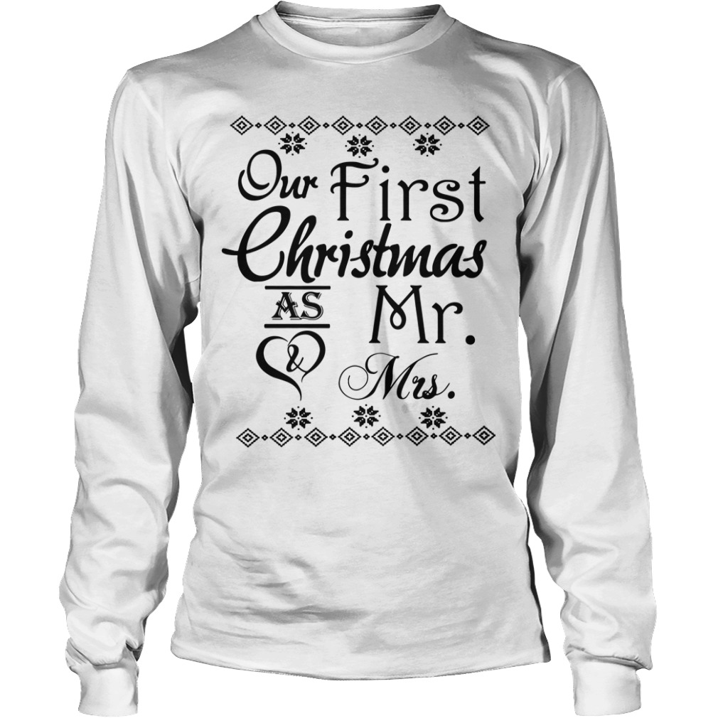 Our first Christmas as Mr and Mrs Longsleeve Tee