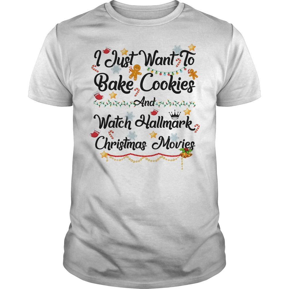 I just want to Bake cookies and watch Hallmark Christmas movies Christmas Guys shirt