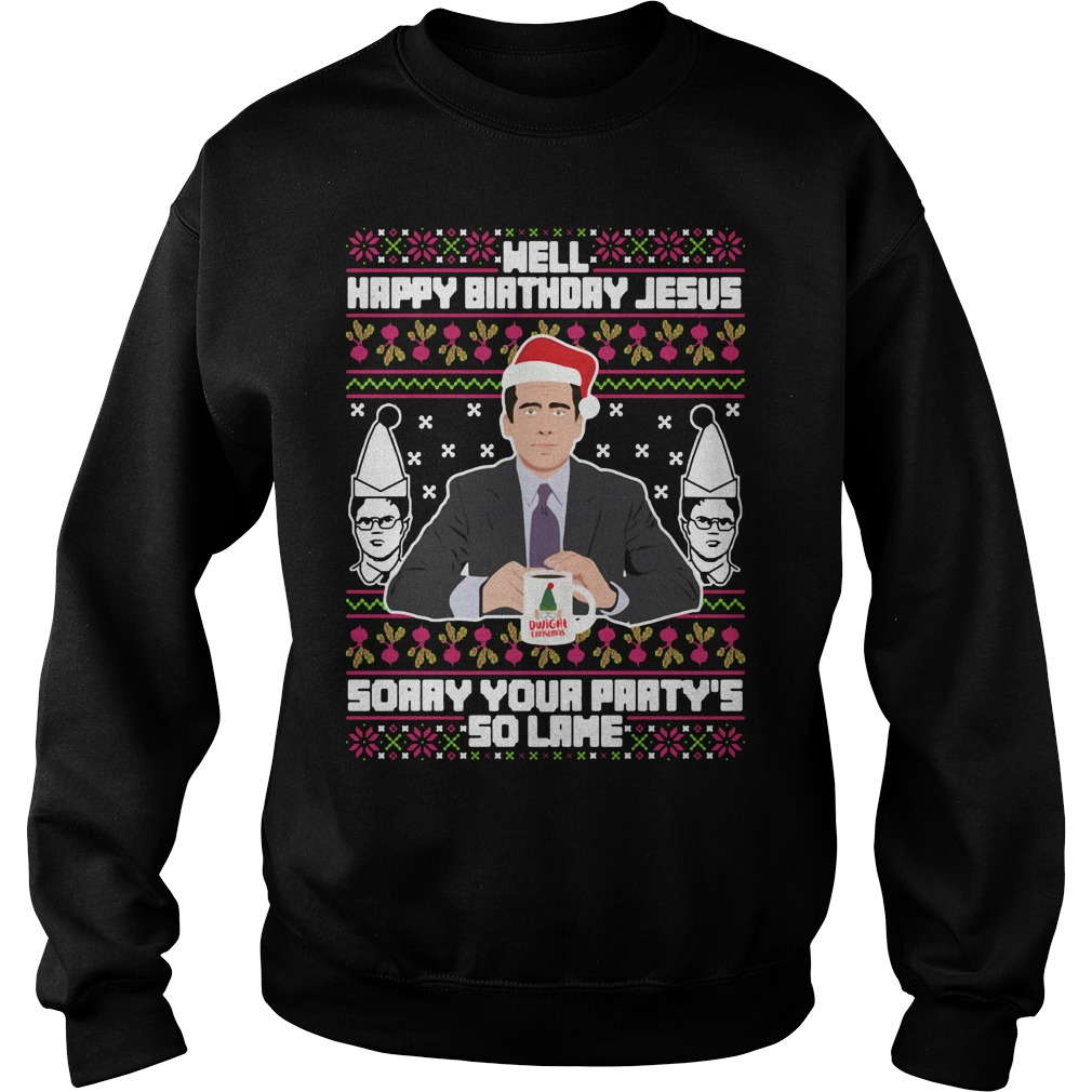 Michael Scott well happy birthday Jesus sorry your party's so lame Sweater