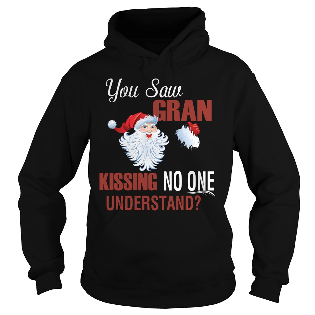 You saw Gran kissing no one understand Hoodie