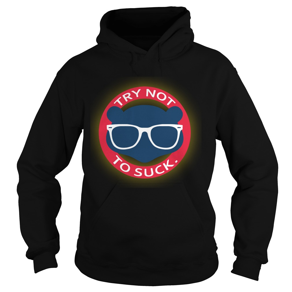 Try not to suck Hoodie
