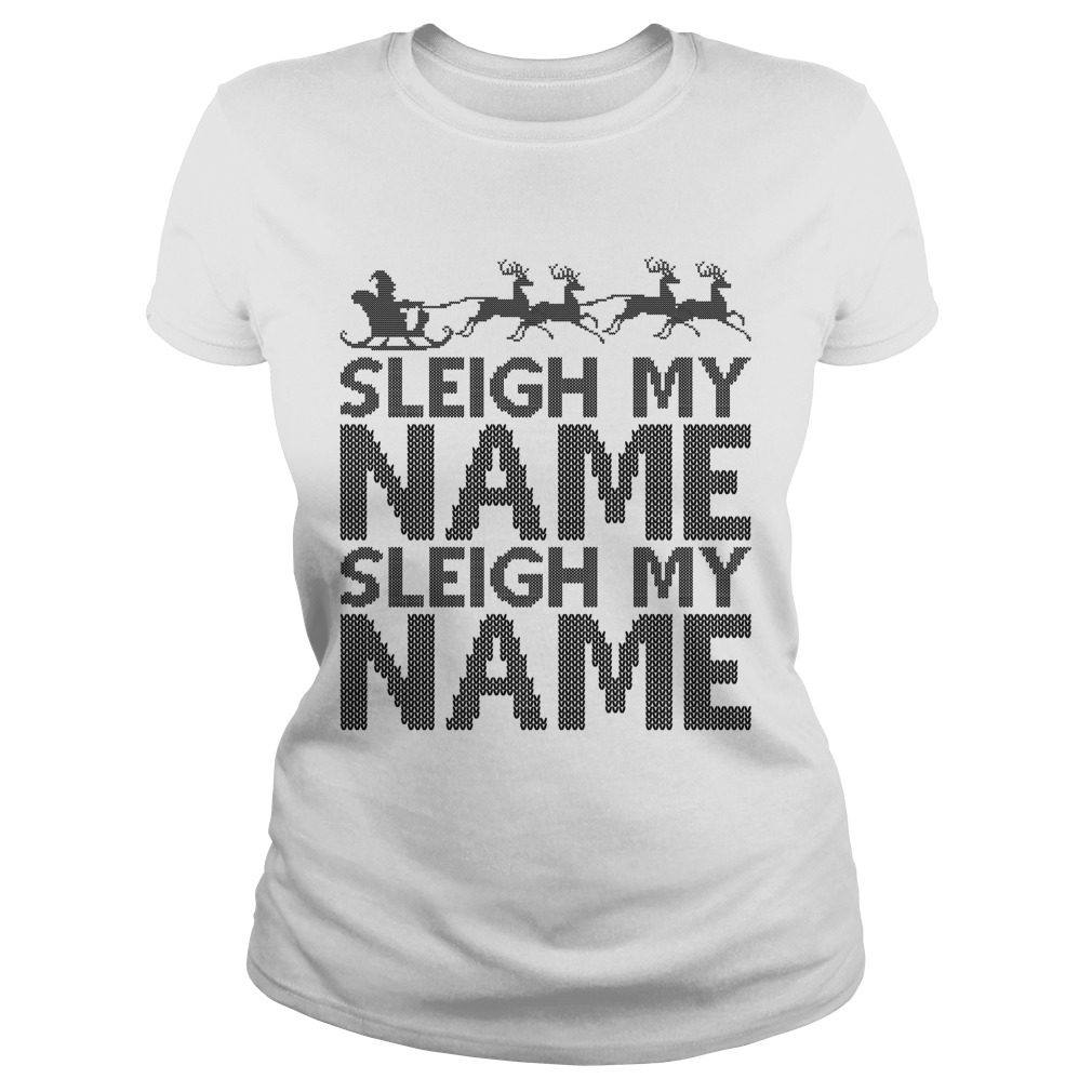 Ugly sleigh my name crewneck Ladies Tee
