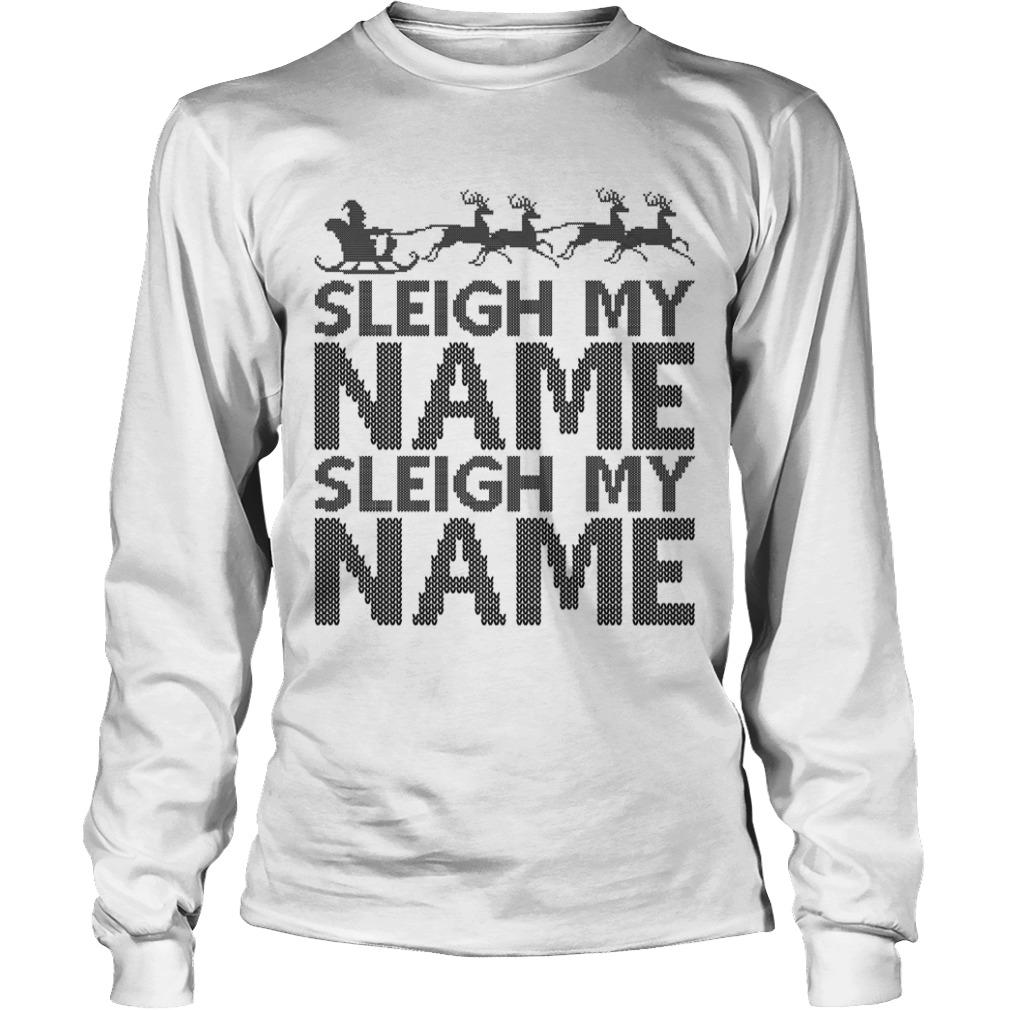 Ugly sleigh my name crewneck Longsleeve Tee