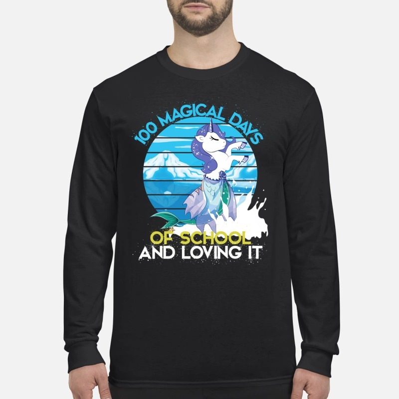 100 magical days of school and loving it 100th day of school Longsleeve Tee