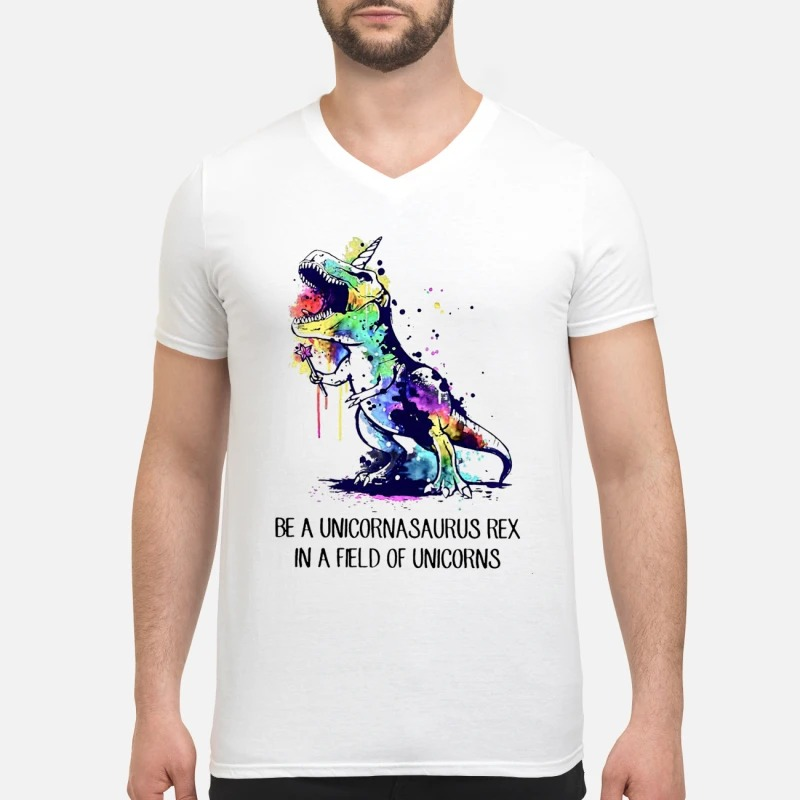 Be a unicornasaurus rex in a field of unicorns V-neck T-shirt