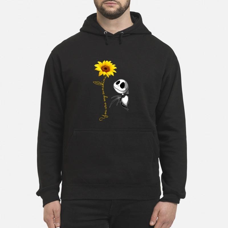 Jack Skellington you are my sunshine sunflower Hoodie