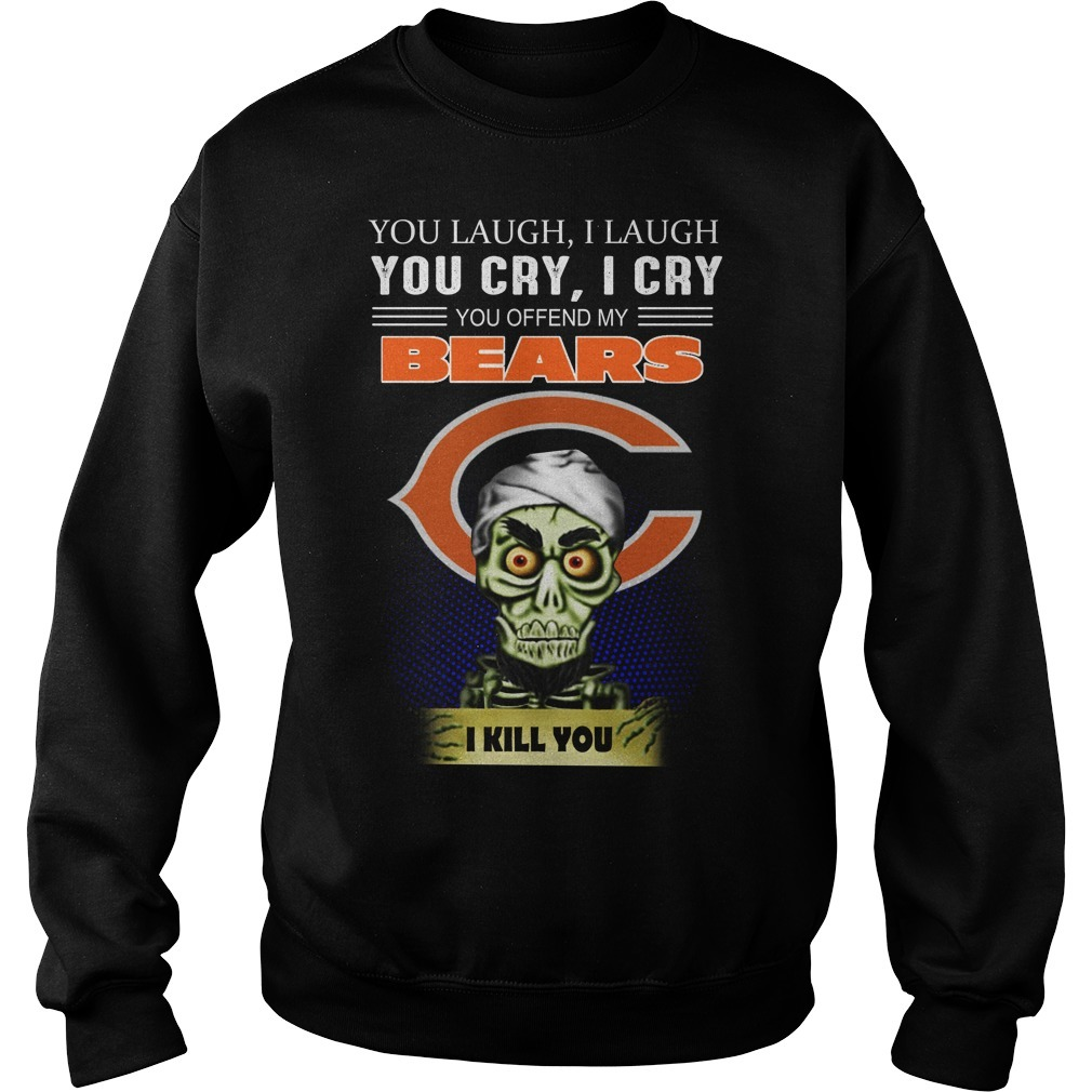 Jeff Dunham you laugh I laugh you cry I cry you offend my bear I kill you Sweater
