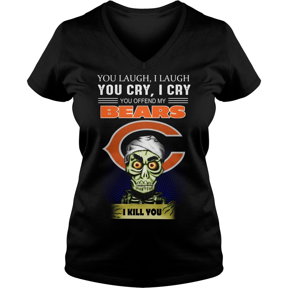 Jeff Dunham you laugh I laugh you cry I cry you offend my bear I kill you V-neck T-shirt
