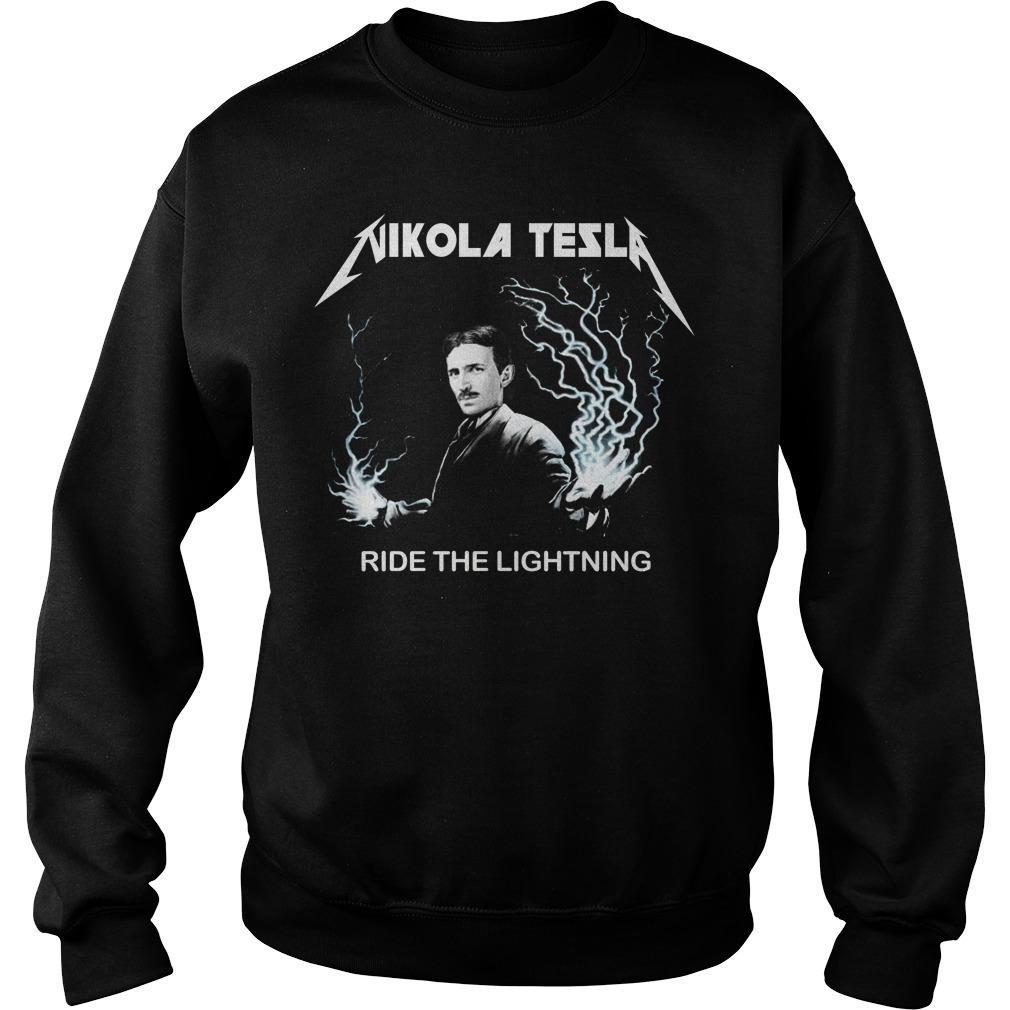 Nikola tesla ride the lightning Sweater