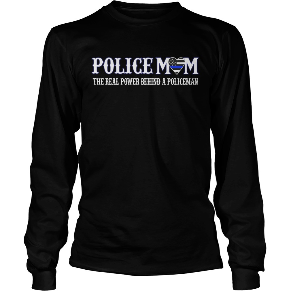 Policemom the real power behind a policeman Longsleeve Tee