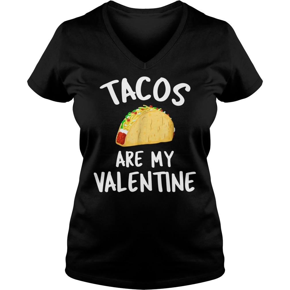 Tacos are my valentine V-neck T-shirt