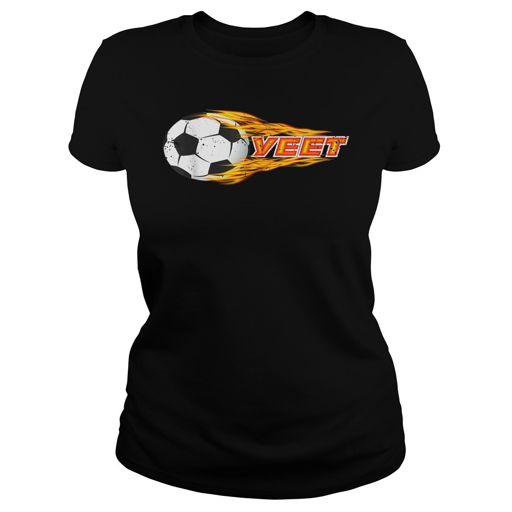 Yeet soccer football fireball classic Ladies Tee