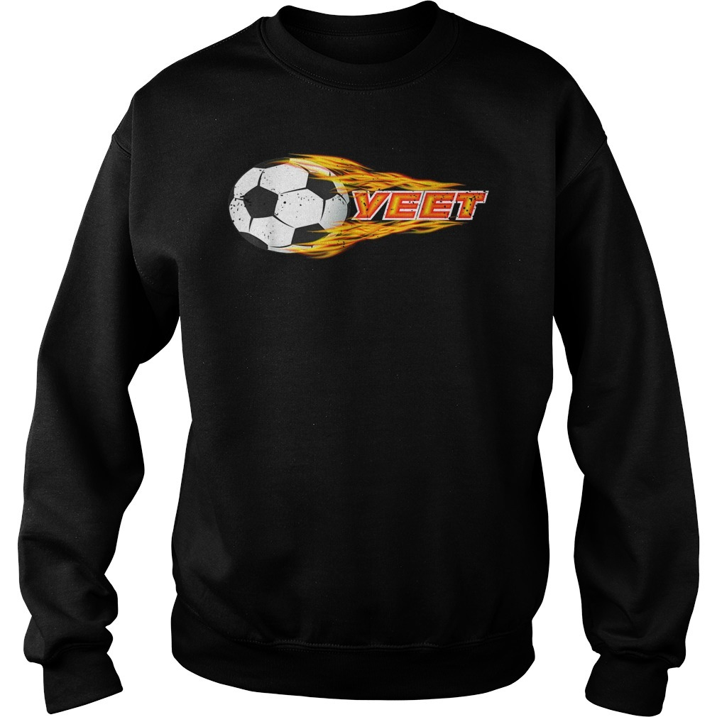 Yeet soccer football fireball classic Sweater