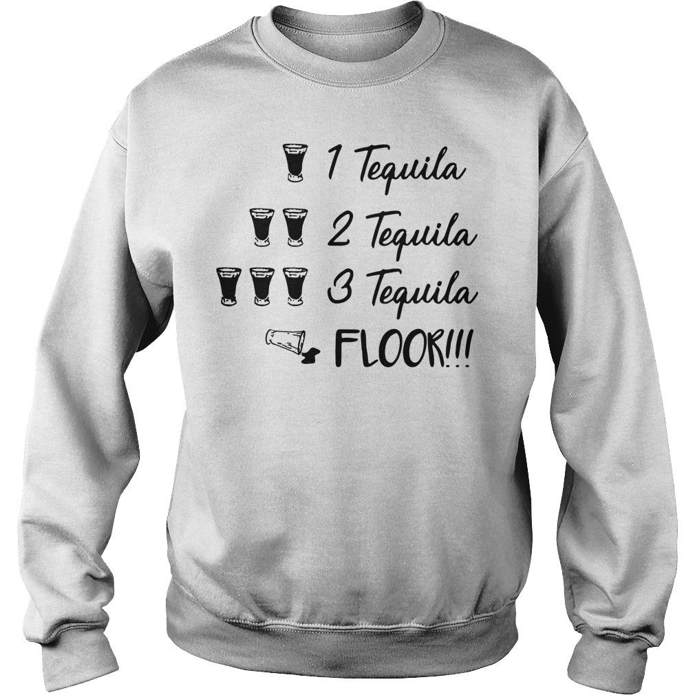 1 Tequila 2 tequila 3 tequila floor Sweater
