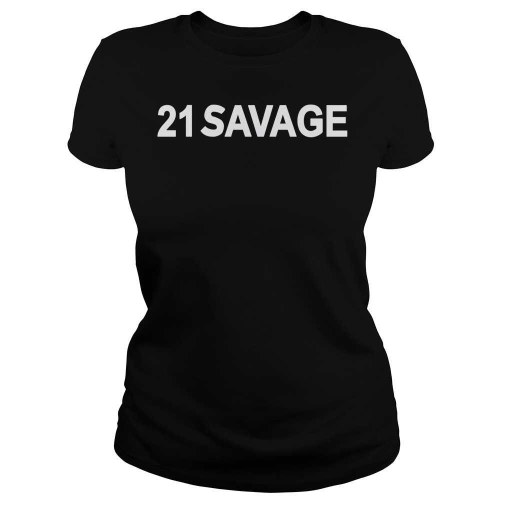 21 Savage Ladies Tee
