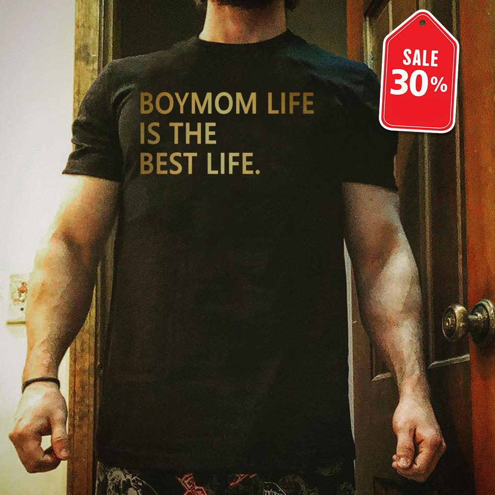 Boymom life is the best life Guys shirt