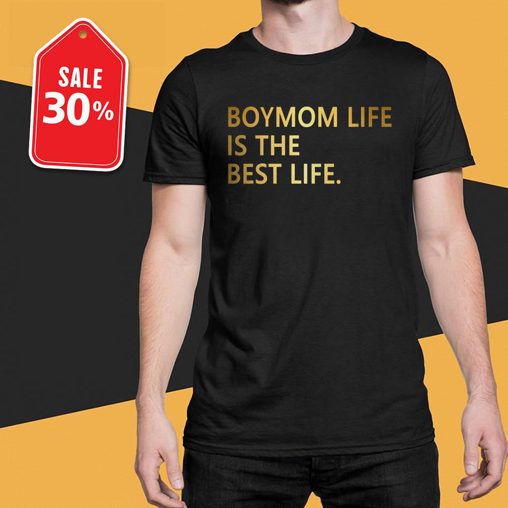 Boymom life is the best life T-shirt