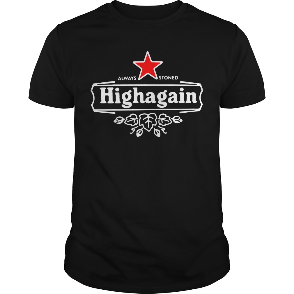 Got high always stoned highagain Guys Shirt