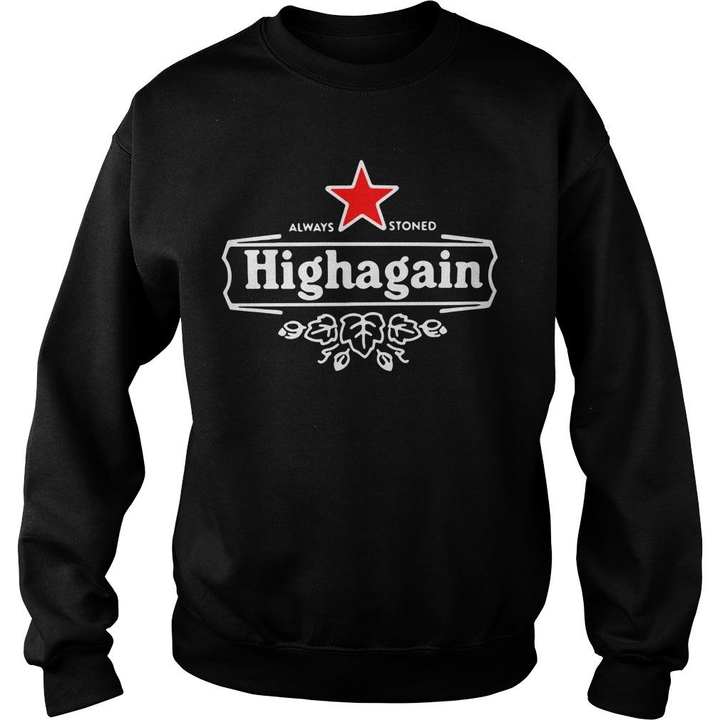 Got high always stoned highagain Sweater