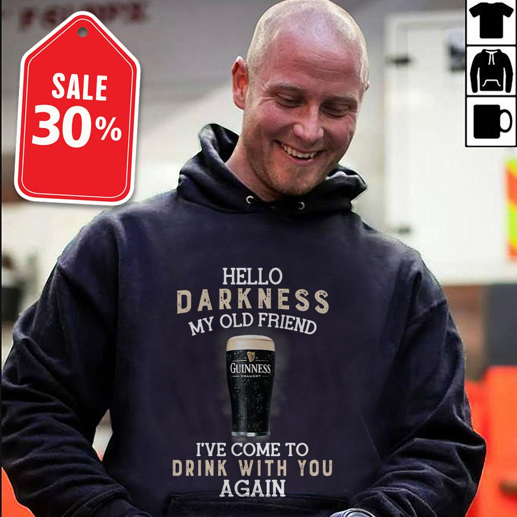 Guinness draught beer hello darkness my old friend I've come to drink with you again Guys-Shirt