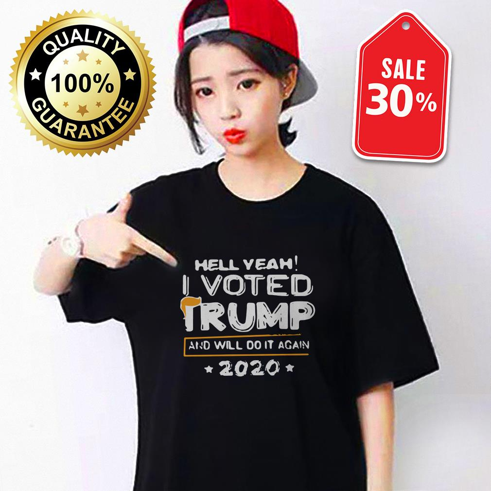 Hell yeah I voted Trump and will do it again 2020