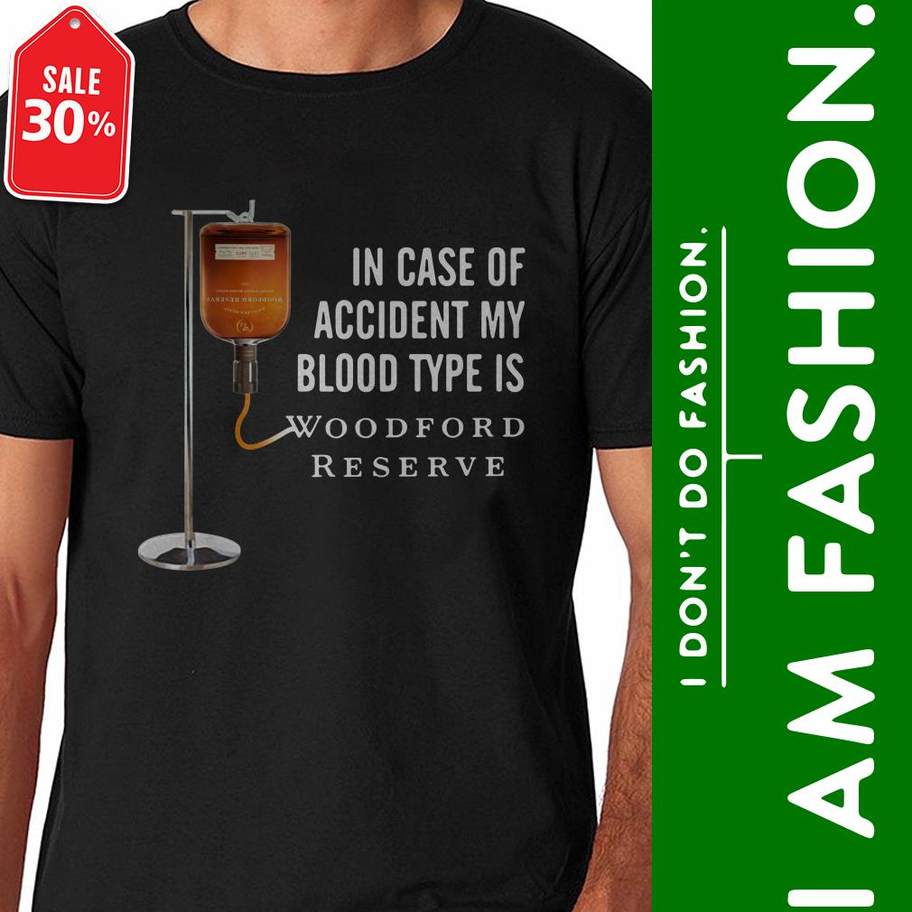 In case of accident my blood type is Woodford Reserve Guys shirt