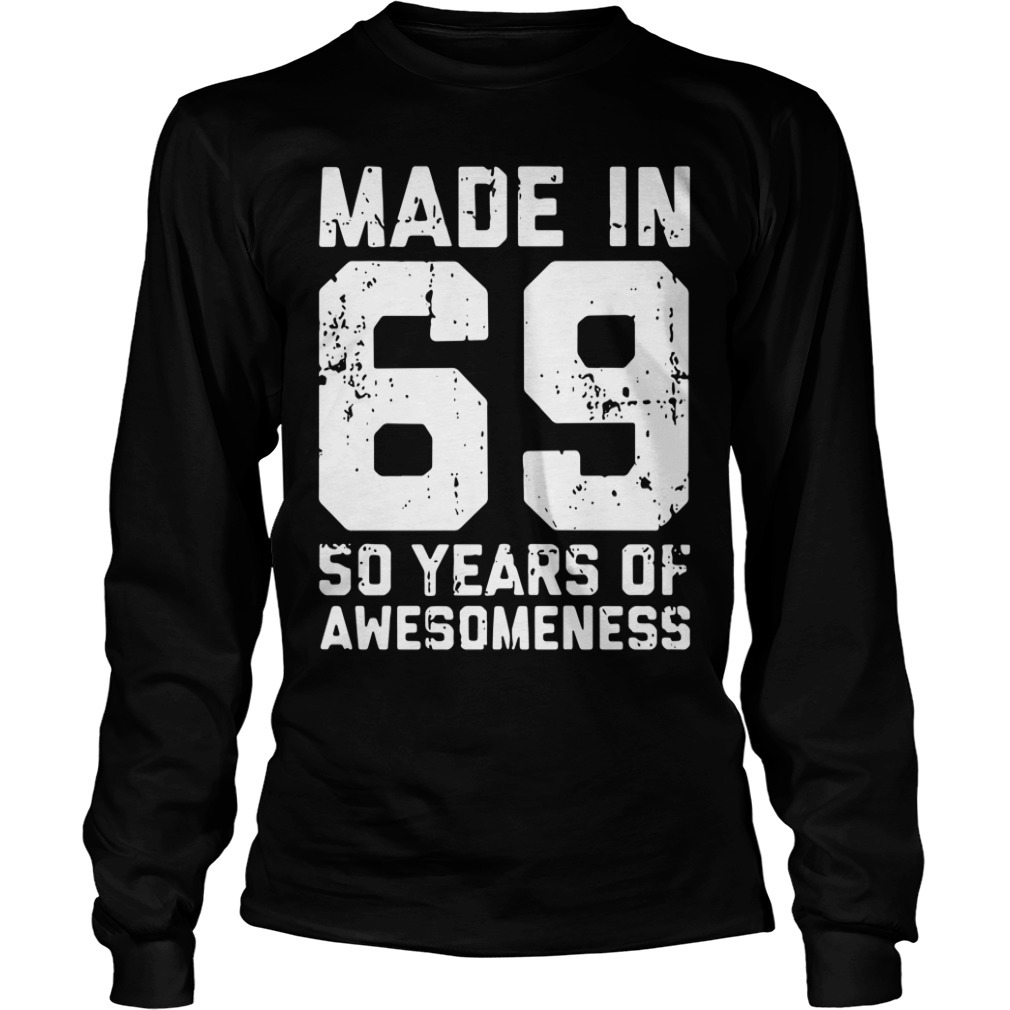 Made in 69 50 years of awesomeness Longsleeve Tee