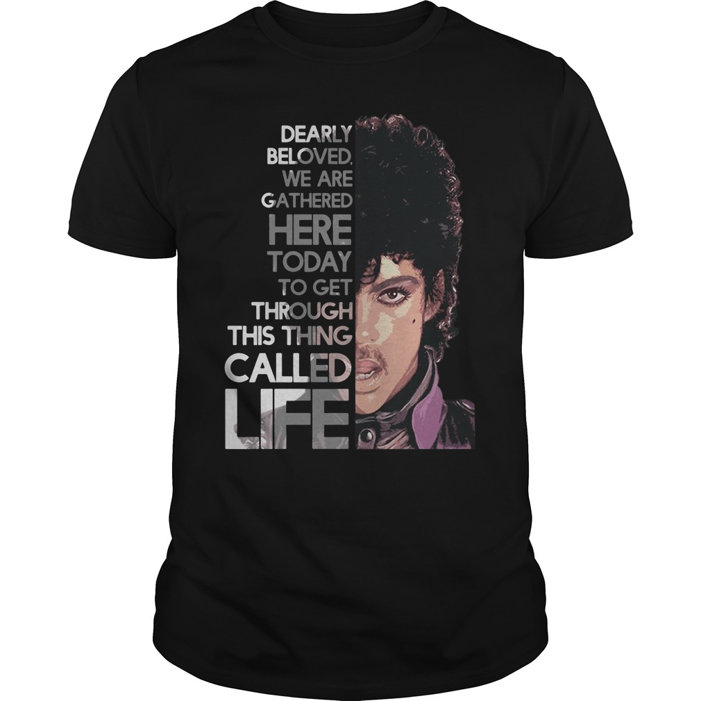 Prince Rogers Nelson dearly beloved we are gathered here today Guys Shirt