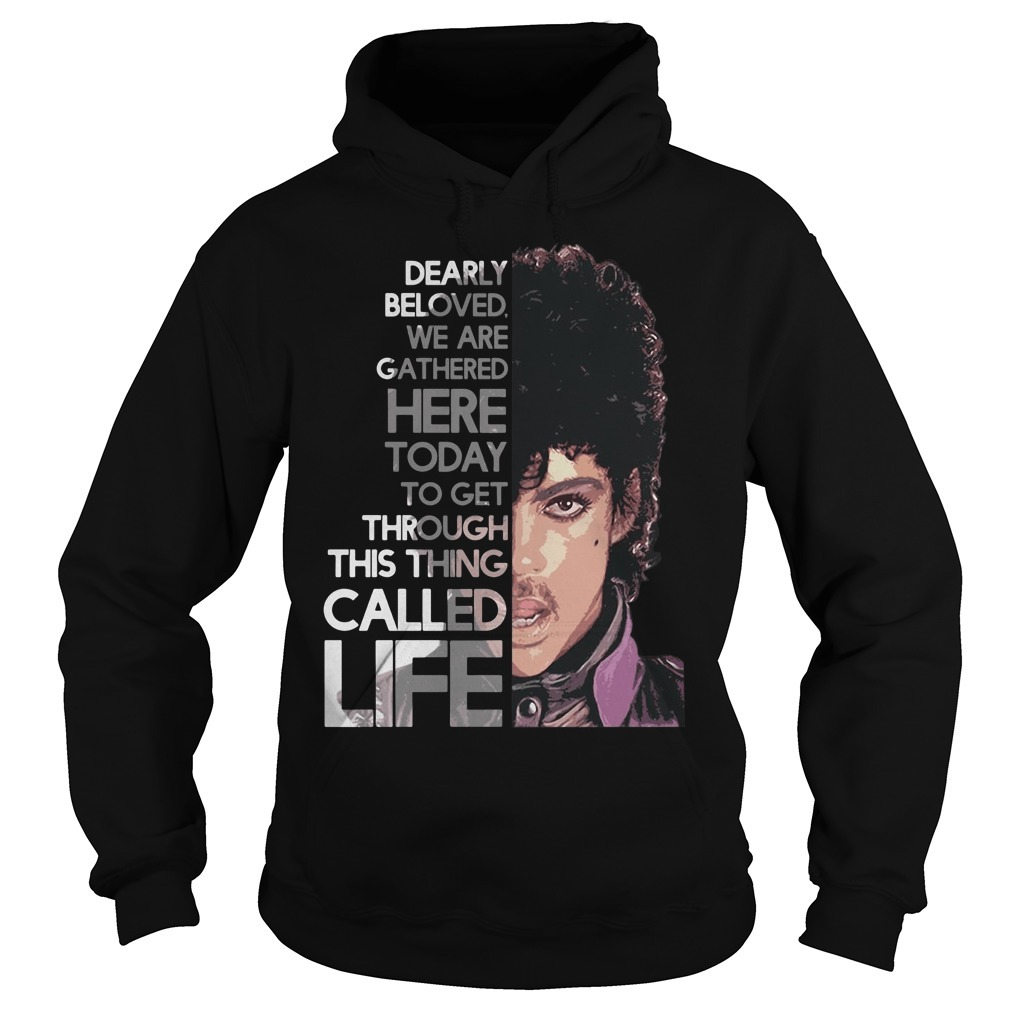 Prince Rogers Nelson dearly beloved we are gathered here today Hoodie