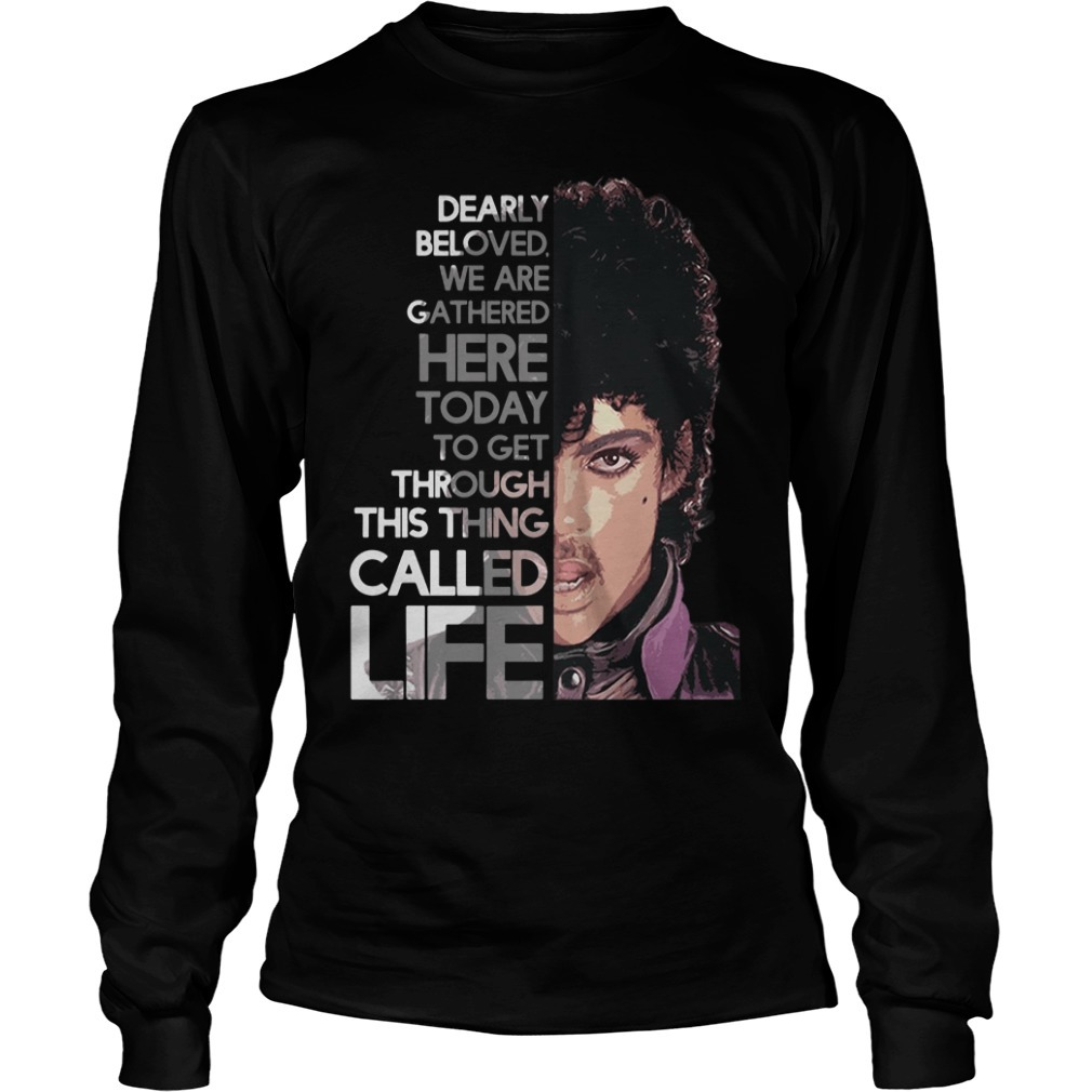 Prince Rogers Nelson dearly beloved we are gathered here today Longsleeve Tee
