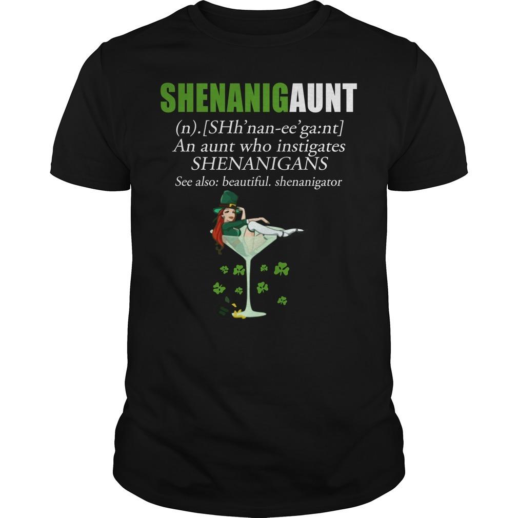 Shenanigaunt an aunt who instigates Shenanigans see also beautiful Shenanigator Guys Shirt