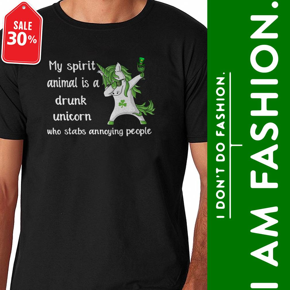 St Patrick's day my spirit animal is a drunk unicorn who stabs annoying people Guys shirt