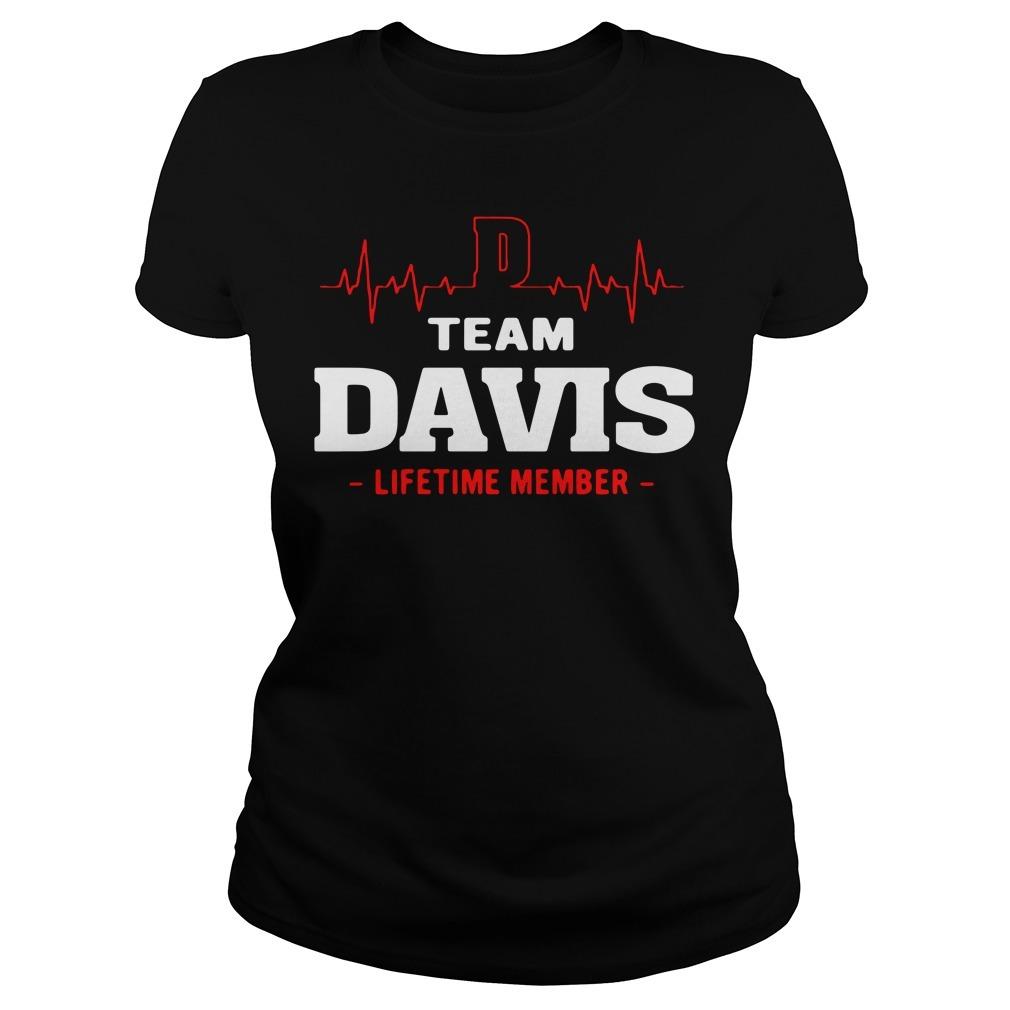 Team Davis life member Ladies Tee