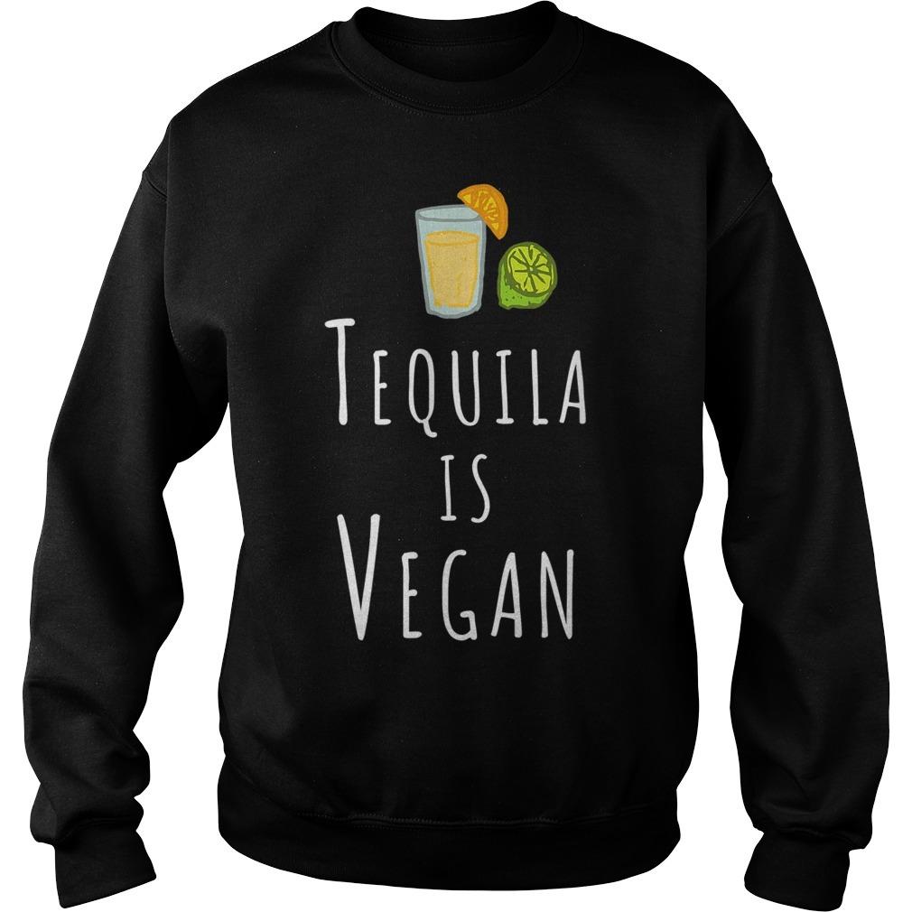 Tequila is Vegan veggie Sweater