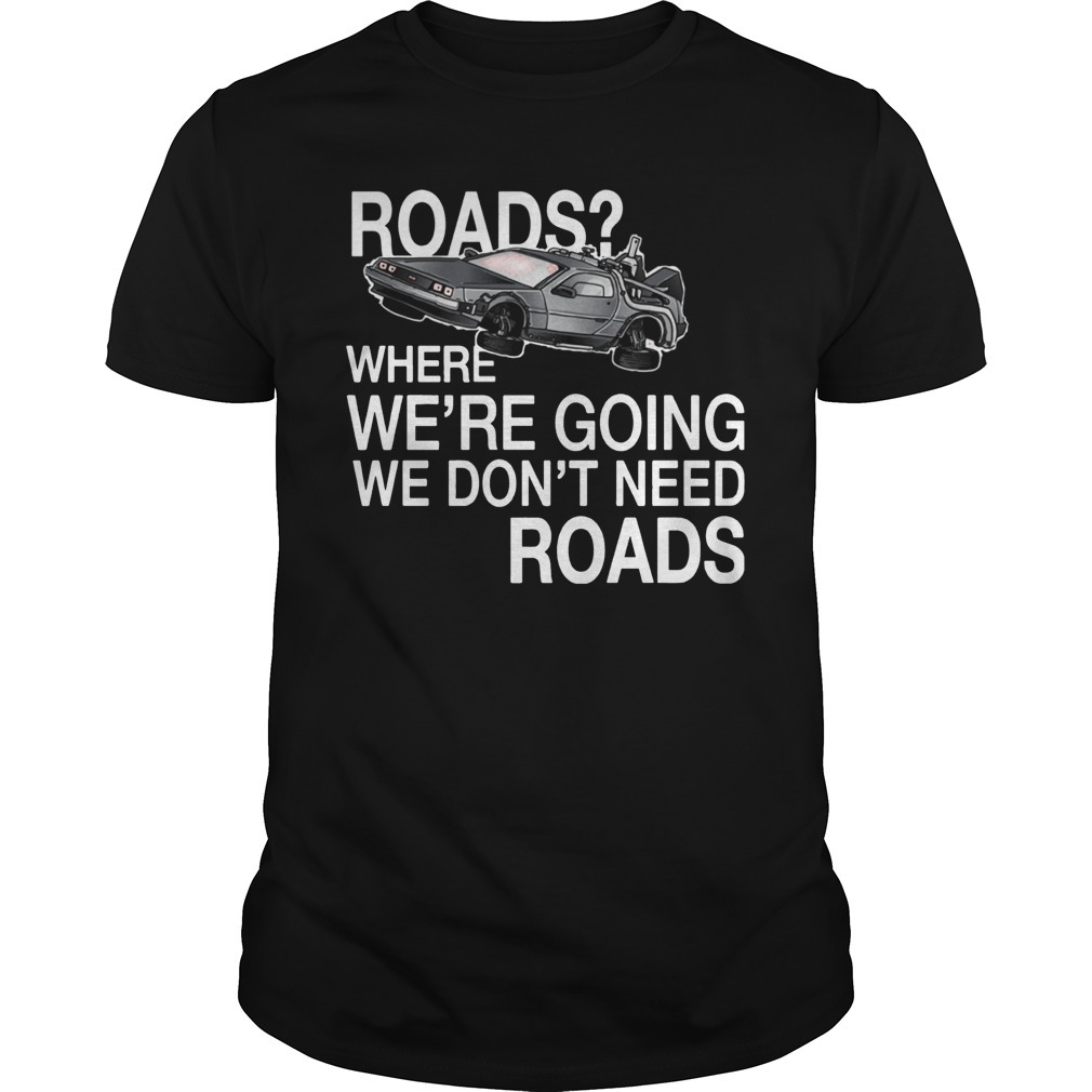 Where we're going we don't need roads NH traveling Guys Shirt