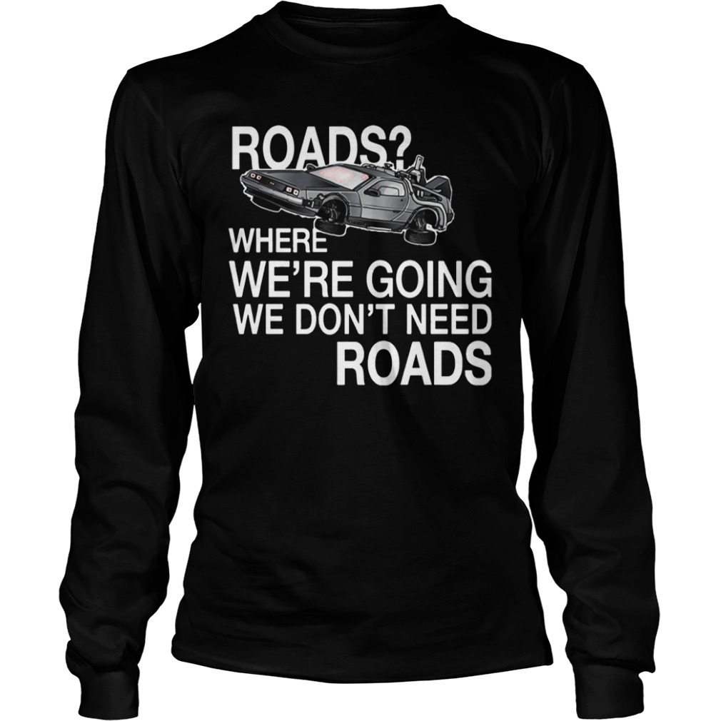 Where we're going we don't need roads NH traveling Longsleeve Tee