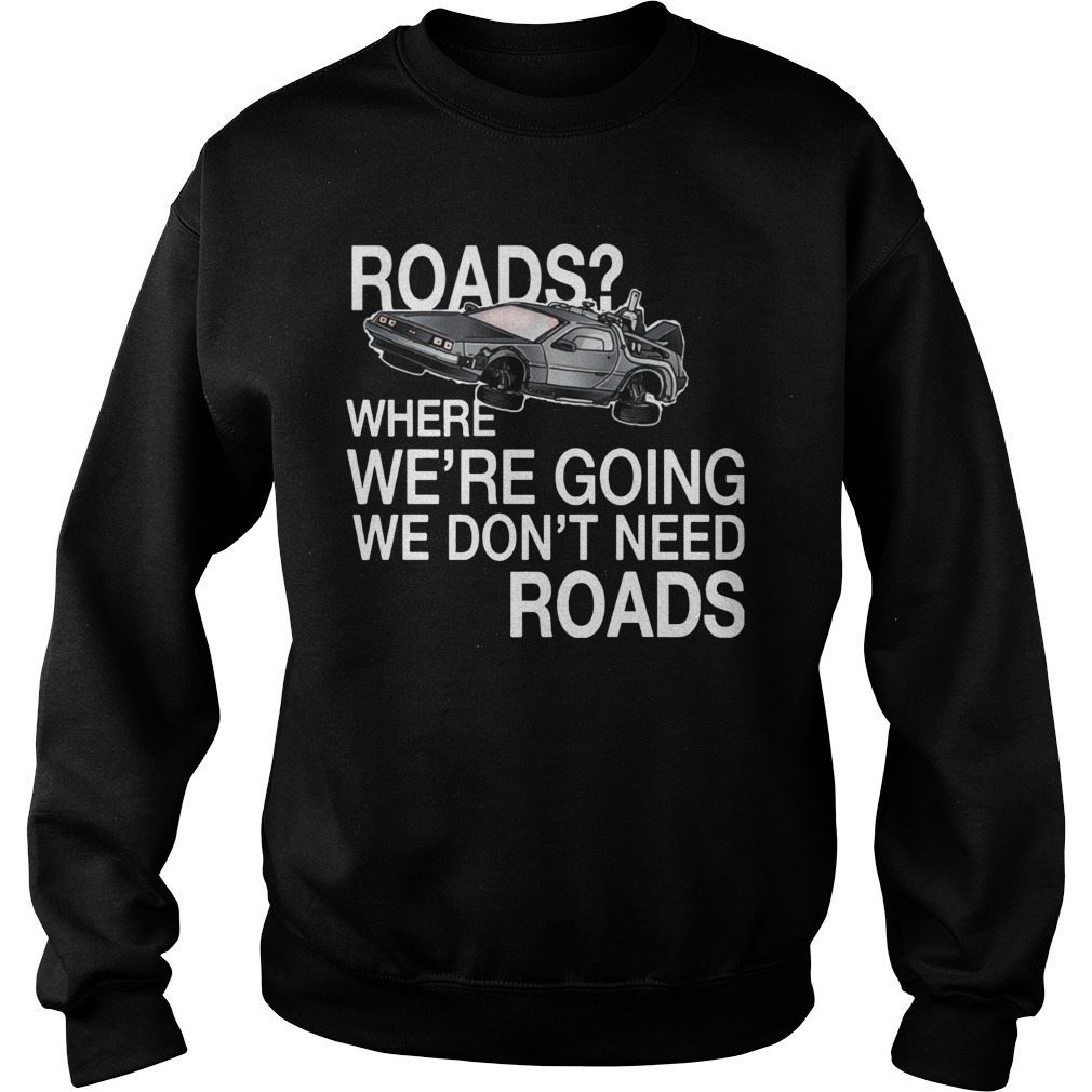 Where we're going we don't need roads NH traveling Sweater