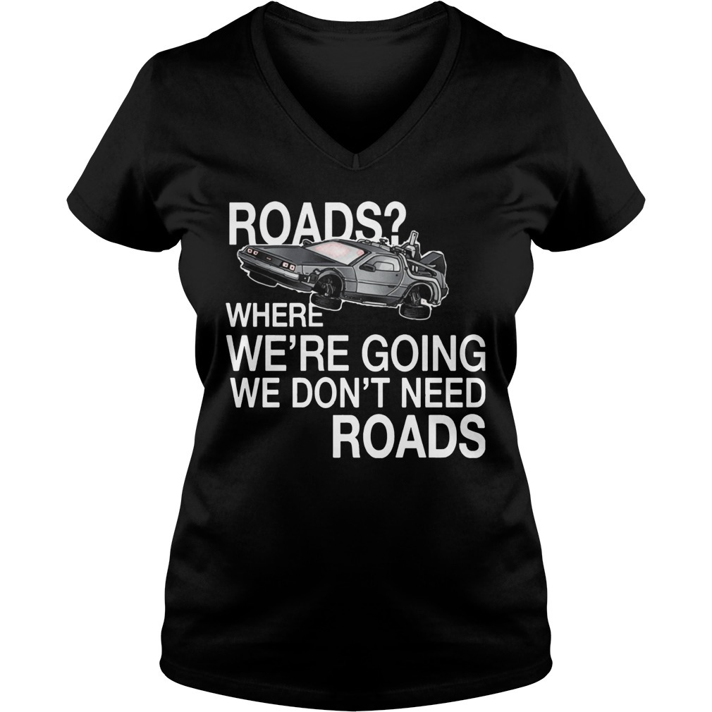 Where we're going we don't need roads NH traveling V-neck T-shirt