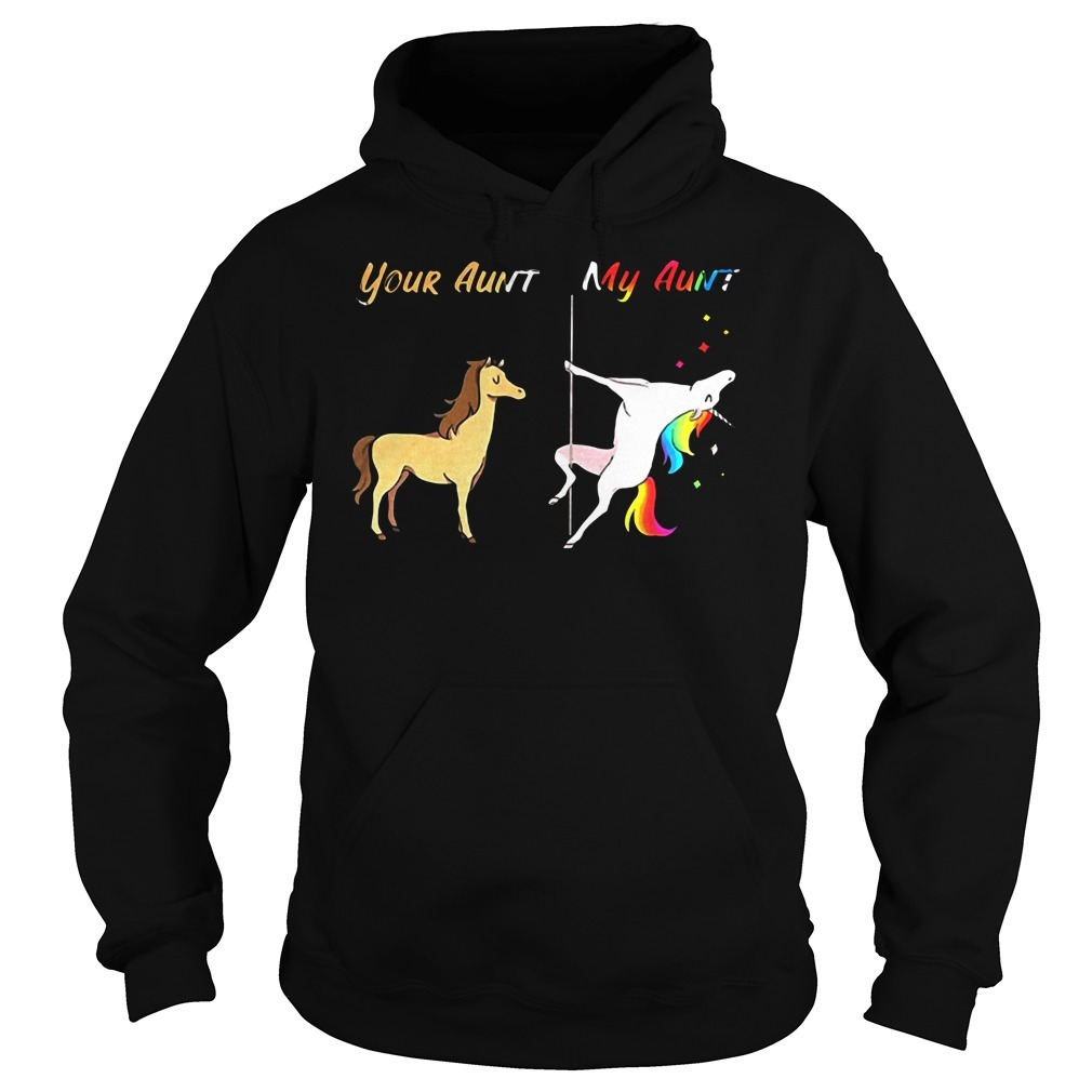 Your aunt my aunt unicorn rainbow color pole dance Hoodie