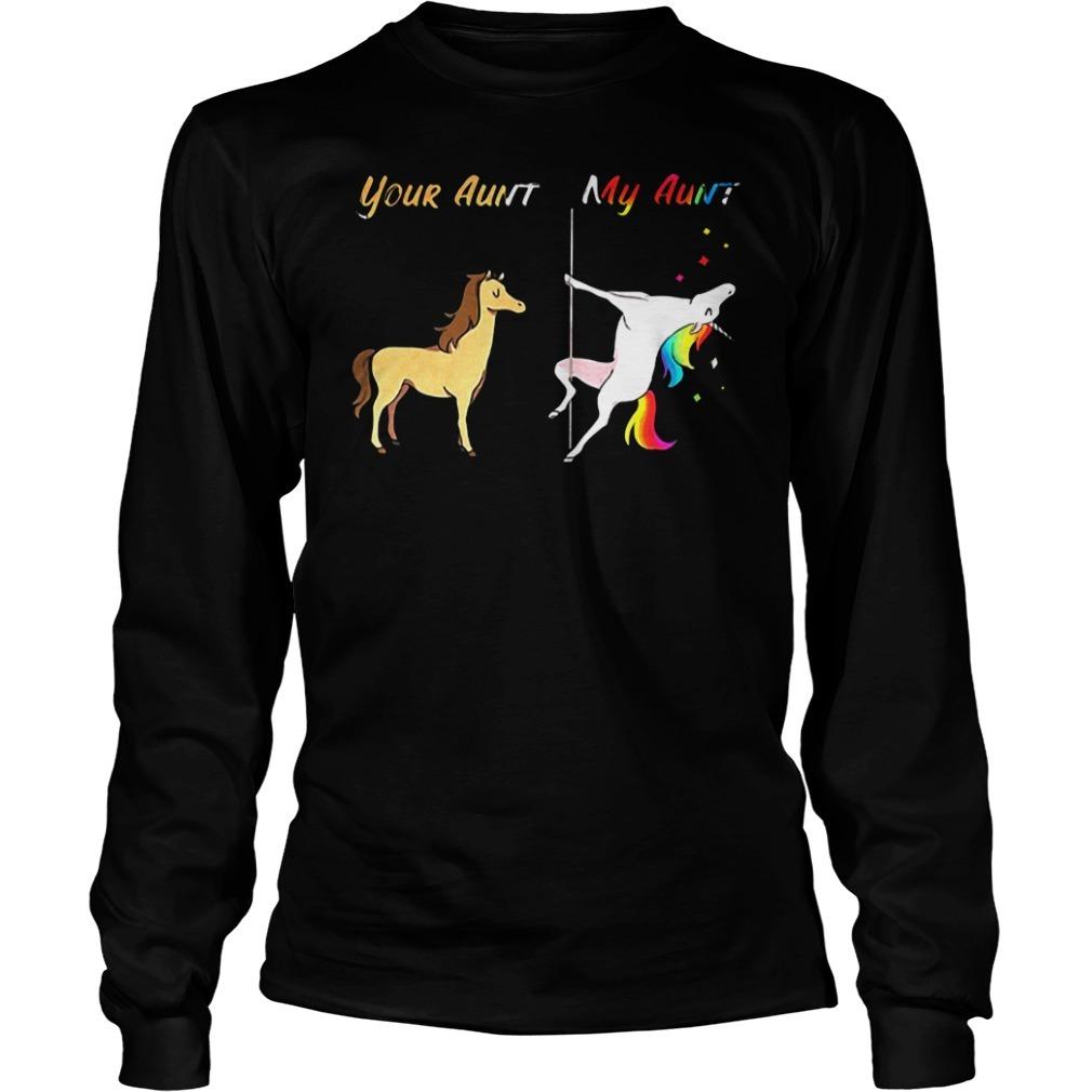 Your aunt my aunt unicorn rainbow color pole dance Longsleeve Tee