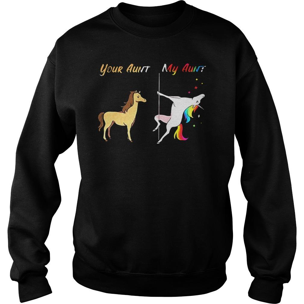 Your aunt my aunt unicorn rainbow color pole dance Sweater