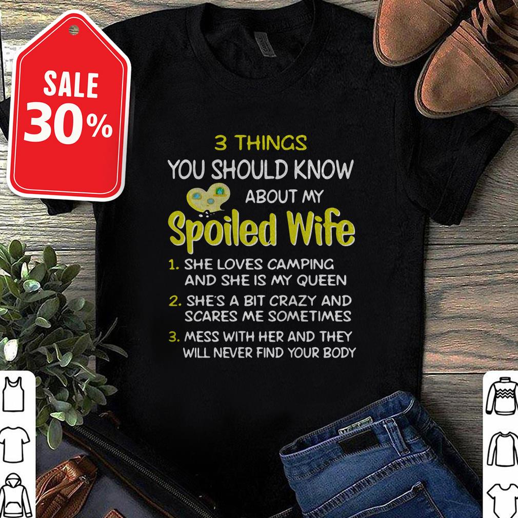 3 Things you should know about my spoiled wife she loves camping