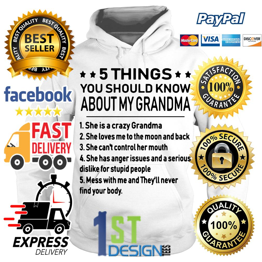 5 things you should know about my grandma she is a crazy Grandma Hoodie