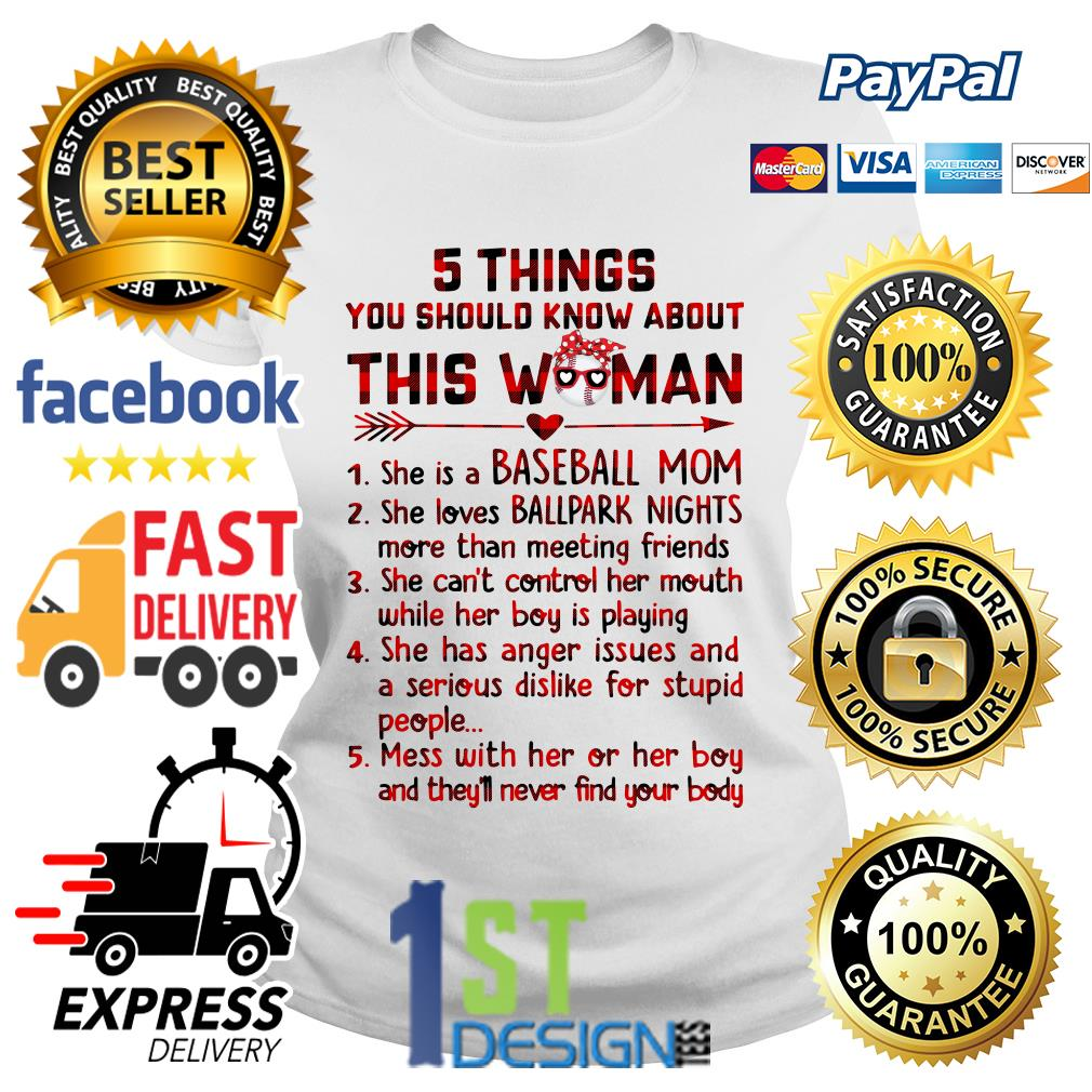 5 Things you should know about this woman she is a baseball mom Ladies Tee