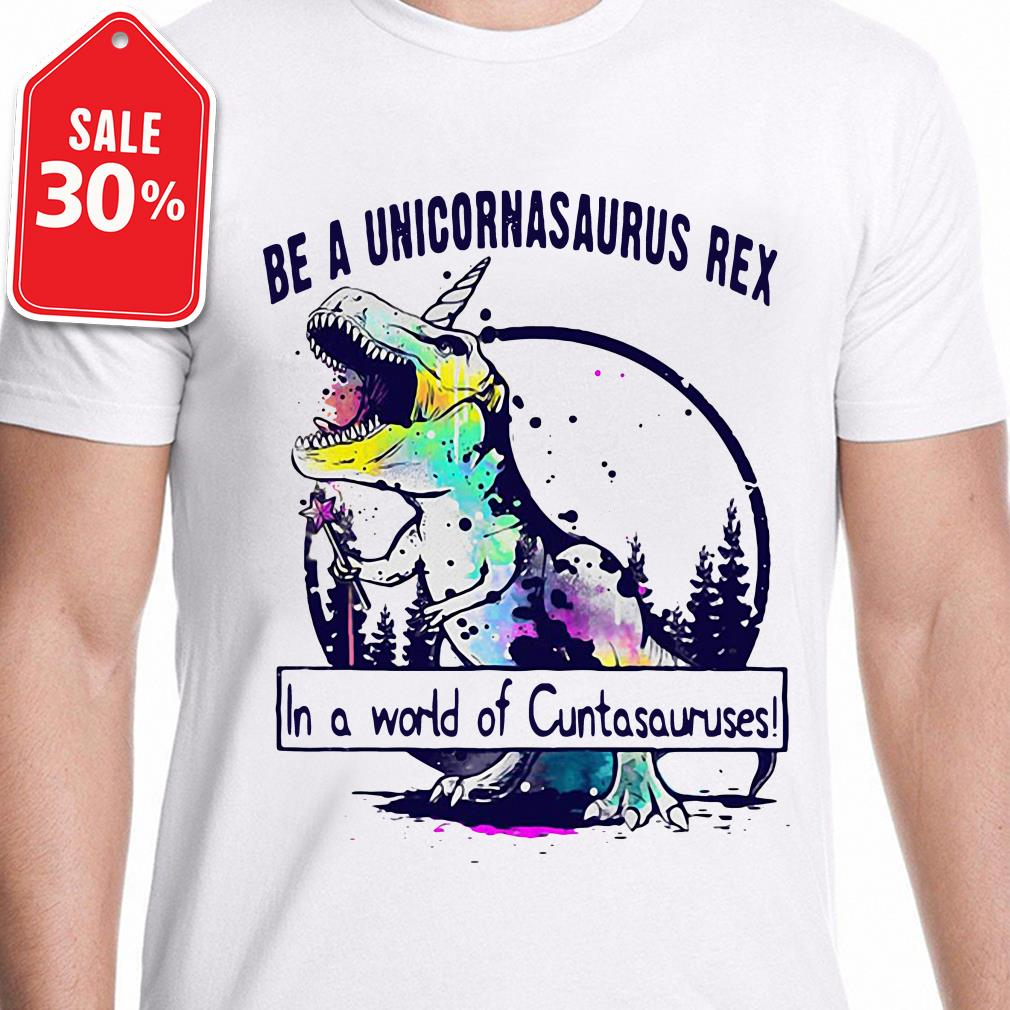 Be a Unicornasaurus Rex in a world of cuntasauruses