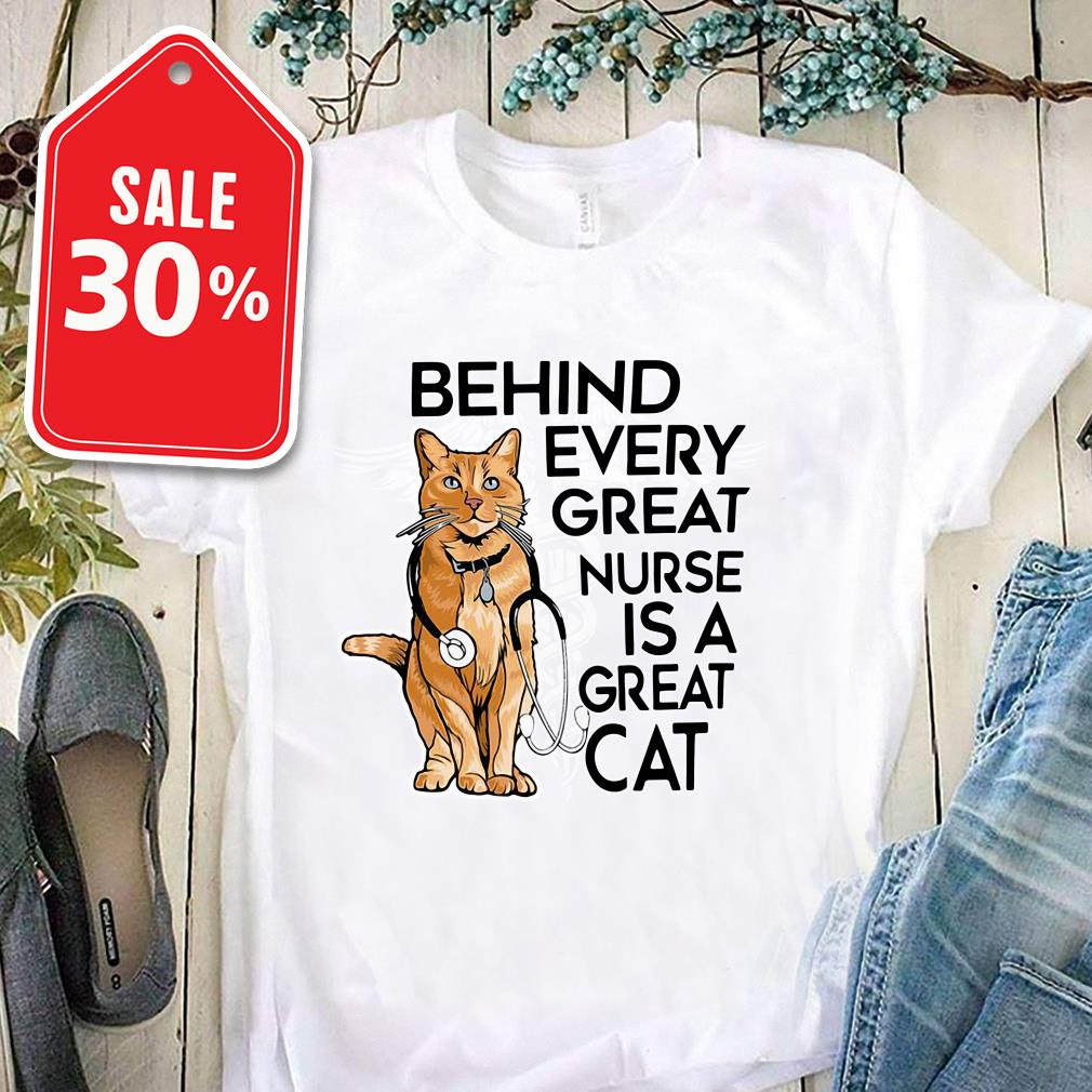 Behind every great nurse is a great cat Guys shirt