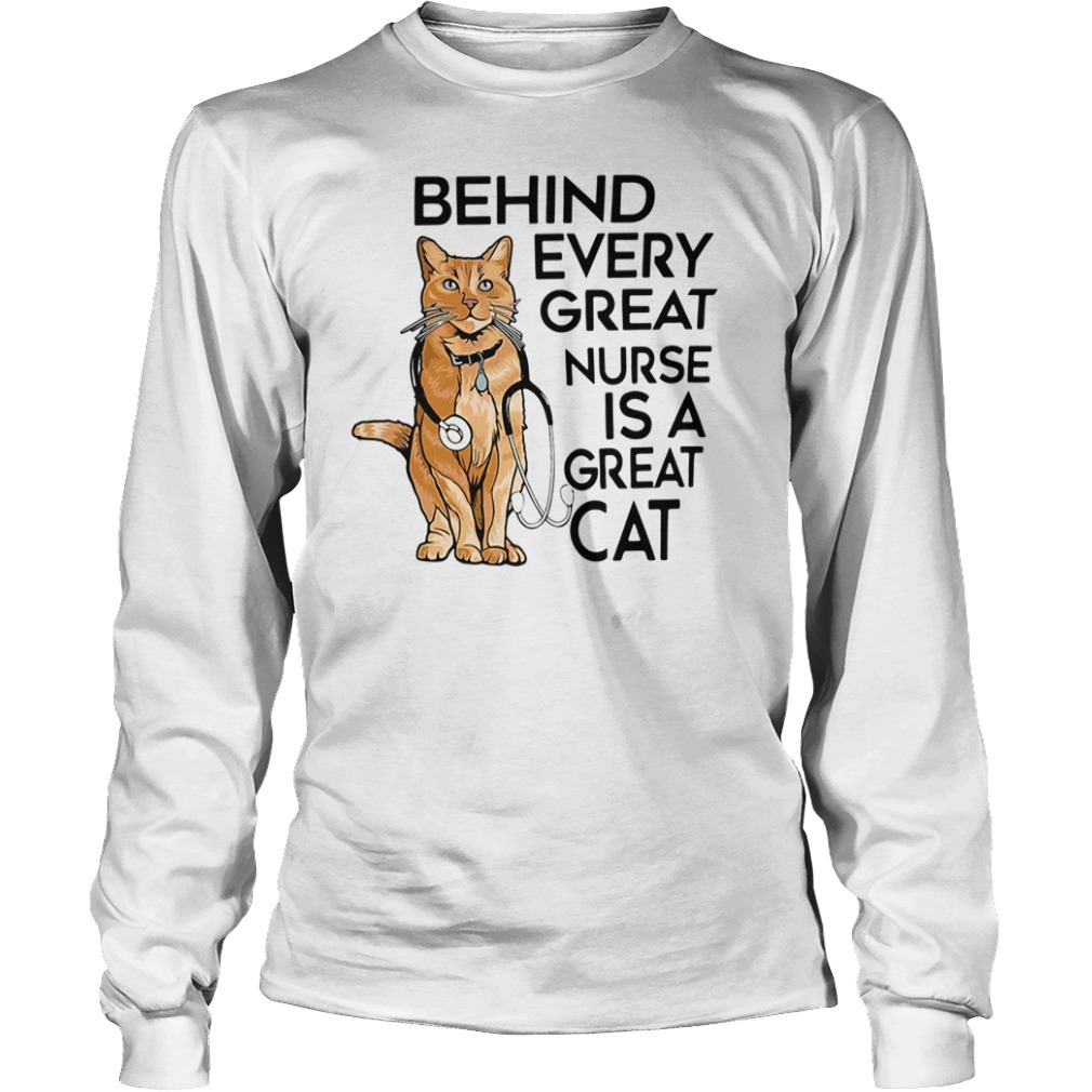 Behind every great nurse is a great cat Longsleeve Tee